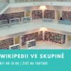 Přijďte na Píšeme Wikipedii ve skupině #1