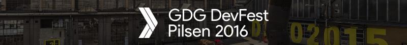 GDG DevFest Pilsen 2016